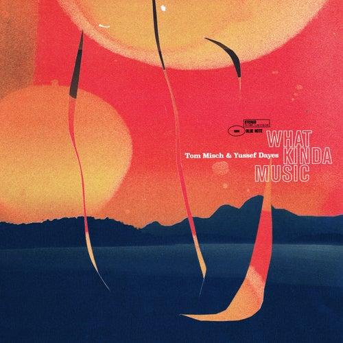 What Kinda Music de Tom Misch & Yussef Dayes