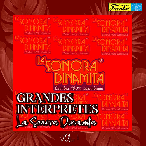 Grandes Intérpretes: la Sonora Dinamita (Vol. 1) de La Sonora Dinamita