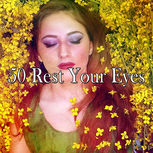 50 Rest Your Eyes de Sleepicious