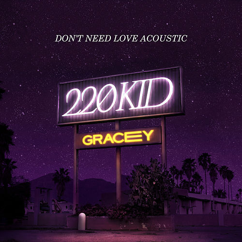 Don't Need Love (Acoustic) de 220 KID