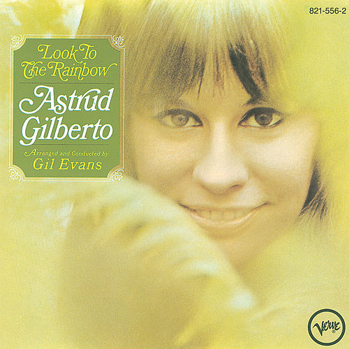 Look To The Rainbow by Astrud Gilberto