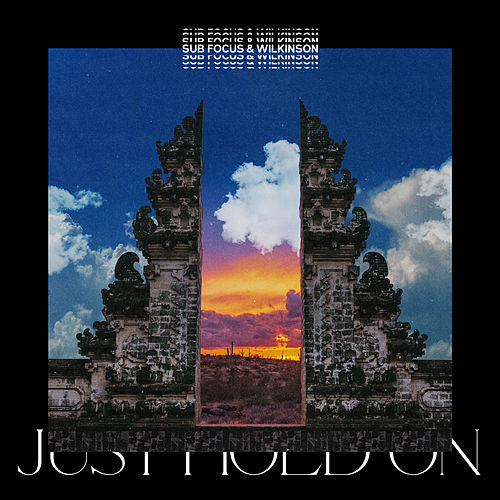 Just Hold On (Sub Focus & Wilkinson) by Sub Focus