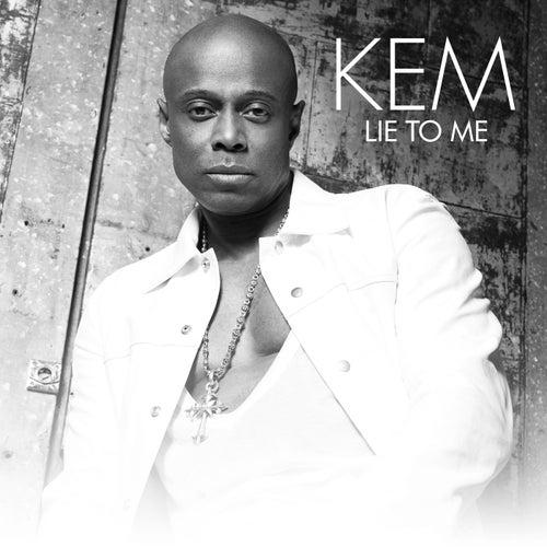 Lie To Me by Kem