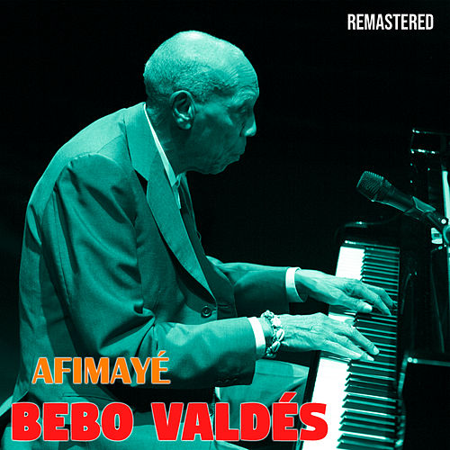 Afimayé (Remastered) de Bebo Valdes