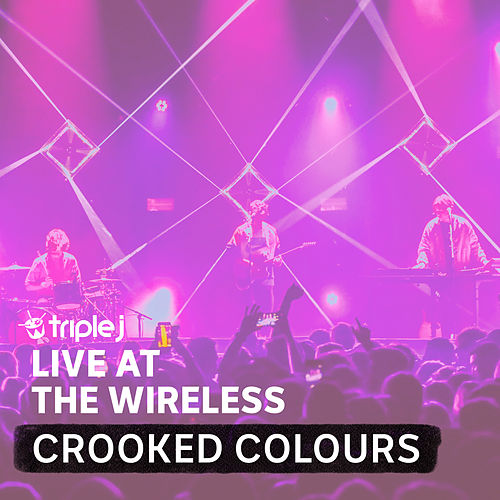 triple j Live At The Wireless The Forum 2019 von Crooked Colours