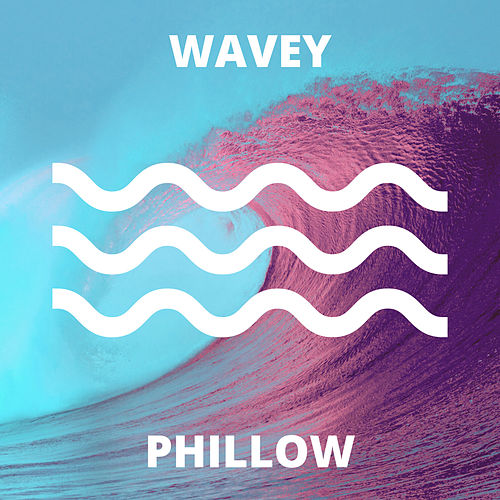 Wavey by Phillow
