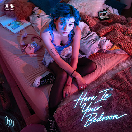 Here In Your Bedroom de Kailee Morgue