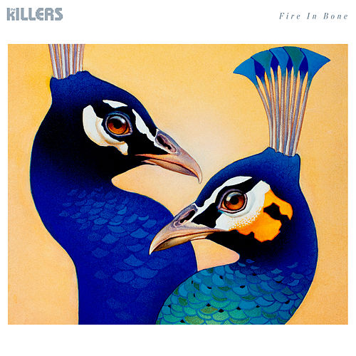 Fire In Bone by The Killers
