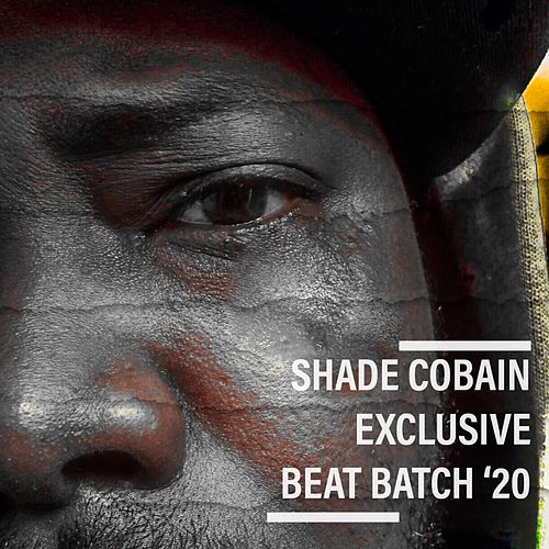 Exclusive Beat Batch '20 by Shade Cobain