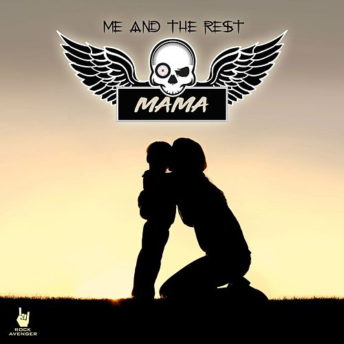 Mama by Me and the Rest