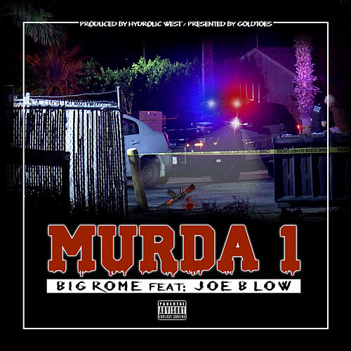 Murda 1 (feat. Joe Blow) by Big Rome