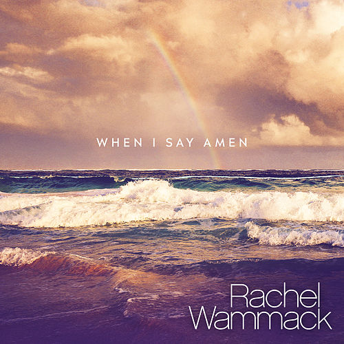 When I Say Amen by Rachel Wammack