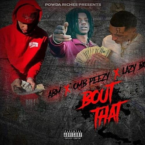 Bout That (feat. Lazy Boy & Omb Peezy) by A.B.M.