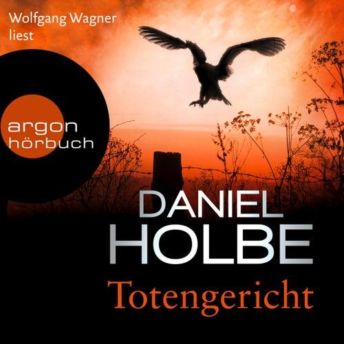Totengericht (Ungekürzte Lesung) von Daniel Holbe