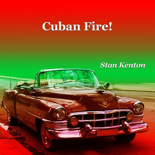 Cuban Fire! de Stan Kenton