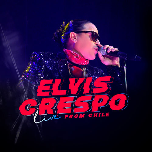 Elvis Crespo Live From Chile by Elvis Crespo