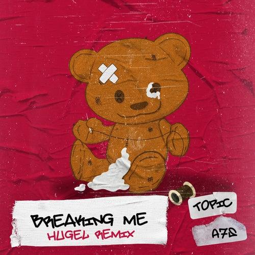 Breaking Me (HUGEL Remix) von Topic