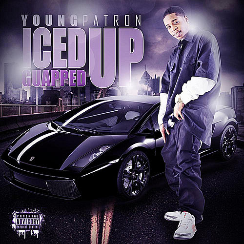 Iced Up Guapped Up by Young Patron