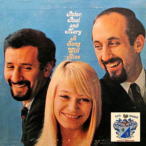 A Song Will Rise by Peter, Paul and Mary