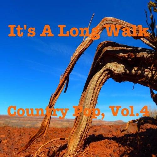 It's a long Walk - Country Pop Vol. 4 von Various Artists