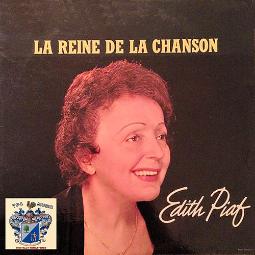 La Reine de la Chanson by Edith Piaf