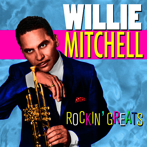 Rockin' Greats de Willie Mitchell