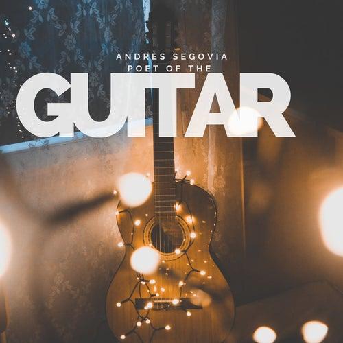 Andres Segovia - Poet of the Guitar de Andres Segovia