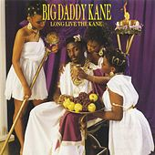 Long Live The Kane by Big Daddy Kane
