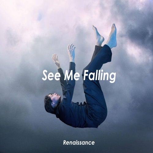 See Me Falling de Renaissance