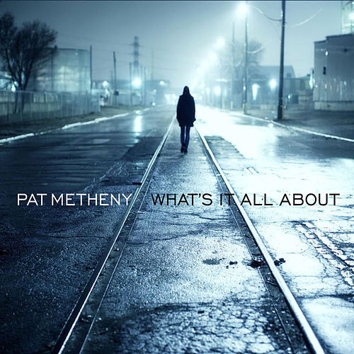What's It All About de Pat Metheny