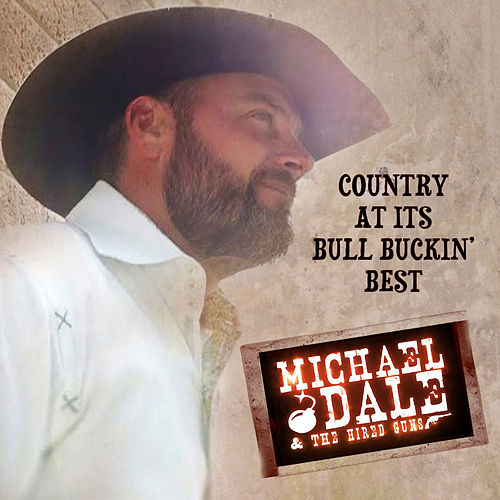 Country at Its Bull Buckin' Best van Michael Dale and the Hired Guns