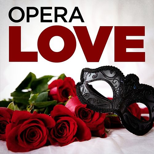 Opera Love von Various Artists