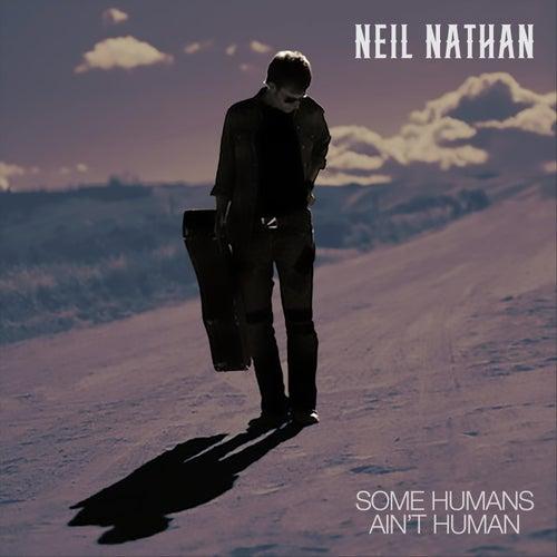 Some Humans Ain't Human de Neil Nathan