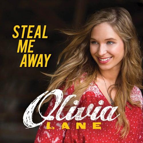 Steal Me Away by Olivia Lane