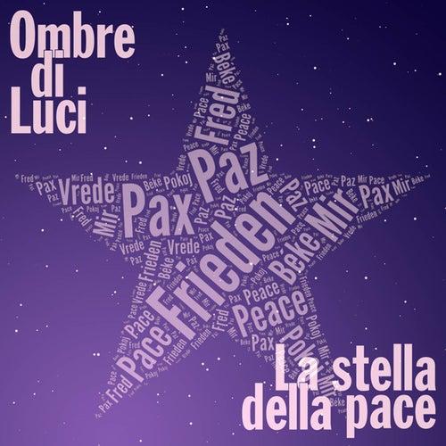 La stella della pace by Ombre di Luci