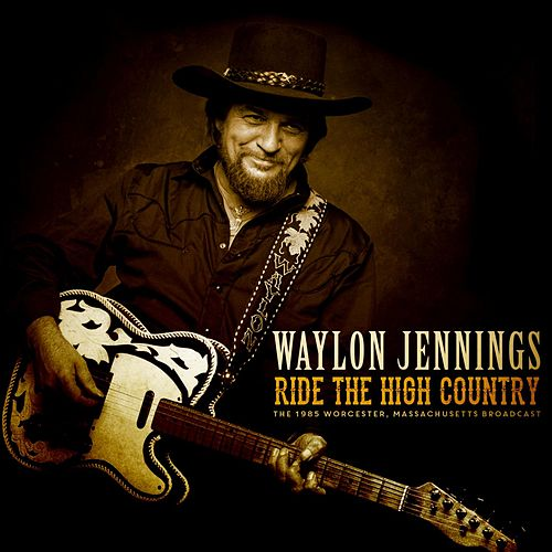 Ride The High Country de Waylon Jennings