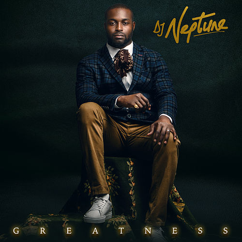 Greatness by DJ Neptune