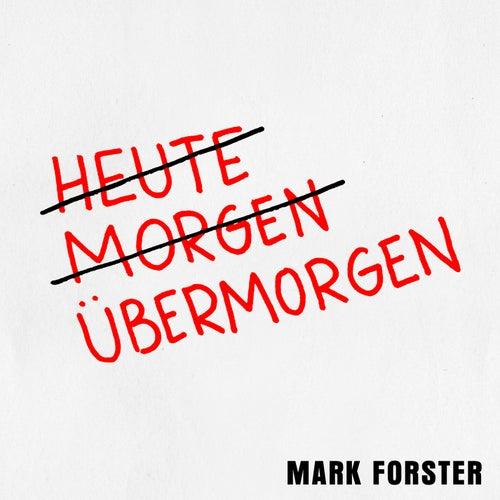 Übermorgen von Mark Forster