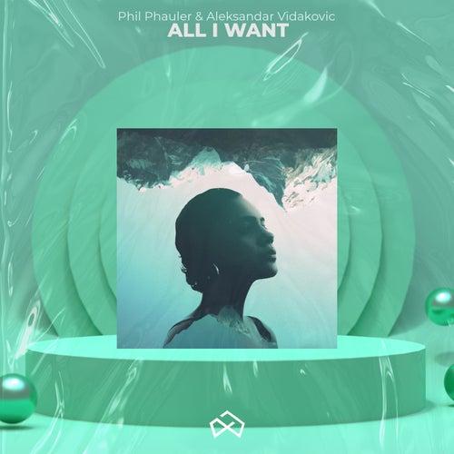 """Phil Phauler: """"All I Want"""""""