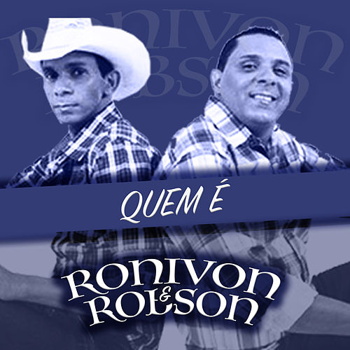 Quem É by Ronivon e Robson