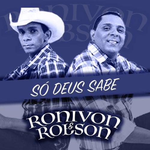 Só Deus Sabe by Ronivon e Robson