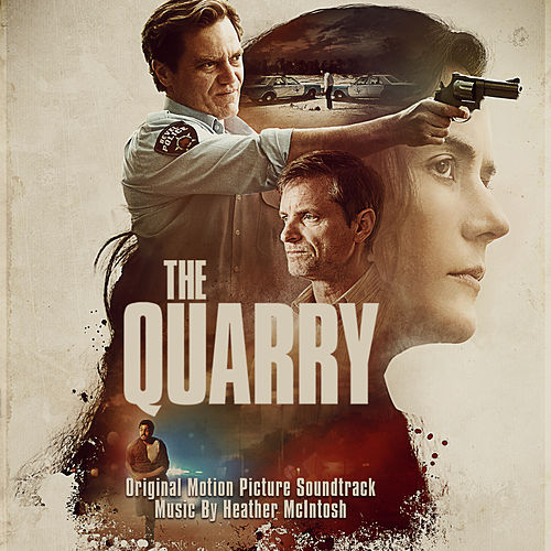 The Quarry (Original Motion Picture Soundtrack) by Heather McIntosh