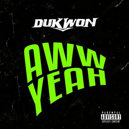 Aww Yeah by Dukwon