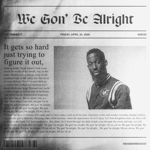 We Gon' Be Alright by Tye Tribbett