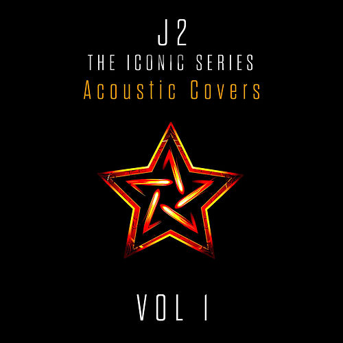 J2 the Iconic Series, Vol. 1 (Acoustic Covers) by J2