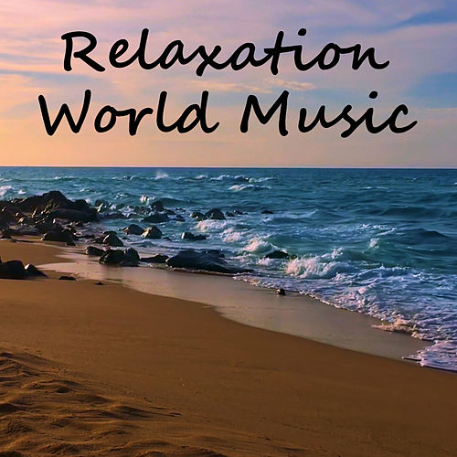 Relaxation World Music by Various Artists