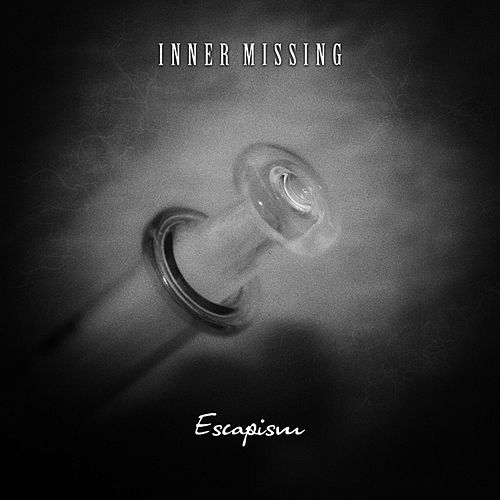 Escapism by Inner Missing