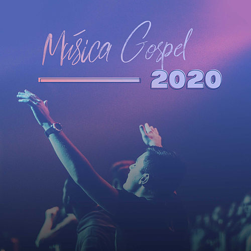 Música Gospel 2020 de Various Artists