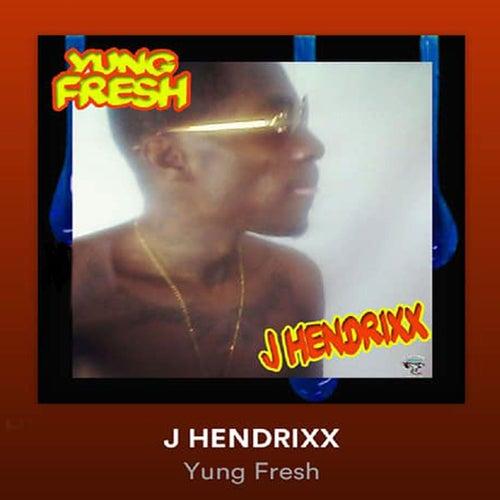 J Hendrixx by Yung - Fresh
