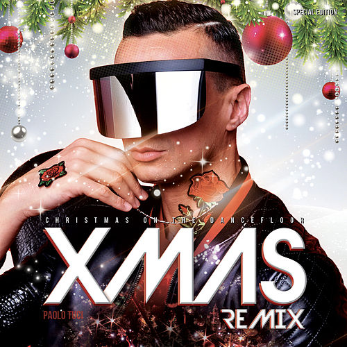 Christmas on the Dancefloor (Xmas Remix) [Special Edition] de Paolo Tuci